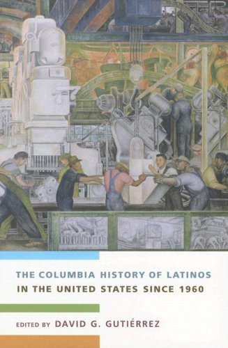 Columbia History of Latinos in the United States Since 1960   2006 edition cover