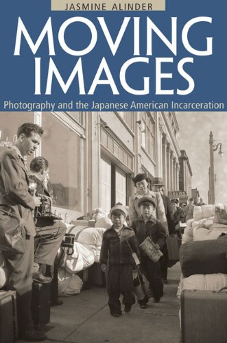 Moving Images Photography and the Japanese American Incarceration  2011 9780252078095 Front Cover