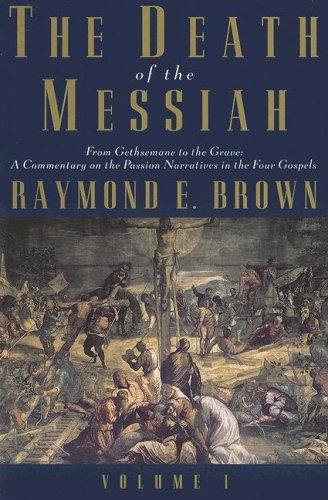Death of the Messiah From Gethsemane to the Grave - A Commentary on the Passion Narratives in the Four Gospels  1998 edition cover