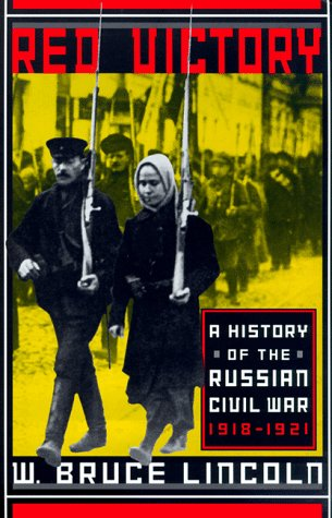 Red Victory A History of the Russian Civil War, 1918-1921  1989 (Reprint) 9780306809095 Front Cover