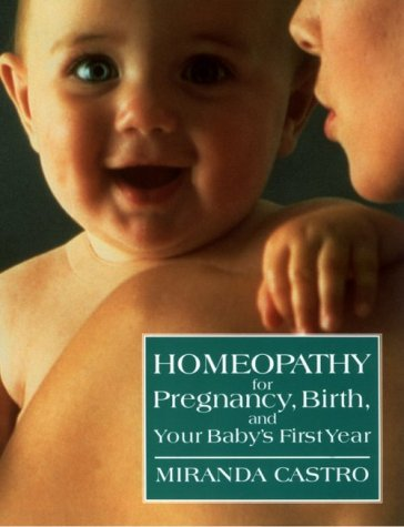 Homeopathy for Pregnancy, Birth, and Your Baby's First Year  Revised edition cover