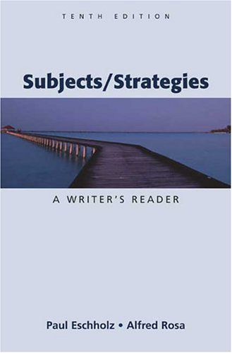 Subjects/Strategies A Writer's Reader 10th 2005 9780312413095 Front Cover