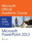 Microsoft PowerPoint 2013 MOS Exam 77-422  2014 edition cover