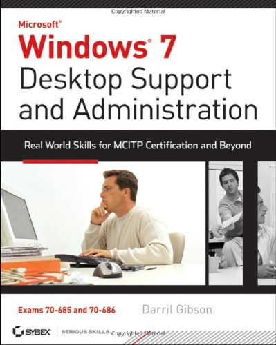 Windows 7 Desktop Support and Administration Real World Skills for MCITP Certification and Beyond  2010 edition cover