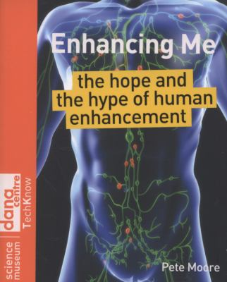 Enhancing Me The Hope and the Hype of Human Enhancement  2008 9780470724095 Front Cover