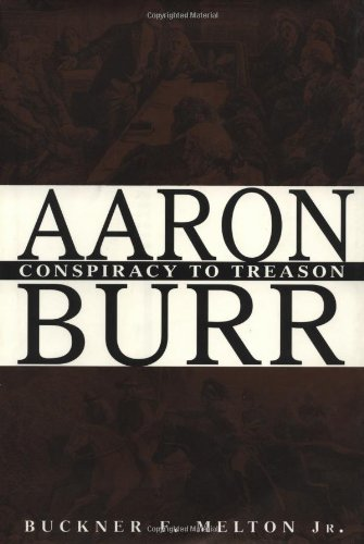 Aaron Burr Conspiracy to Treason  2002 9780471392095 Front Cover