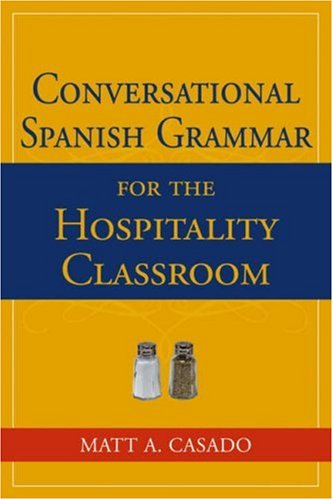 Conversational Spanish Grammar for the Hospitality Classroom   2007 edition cover