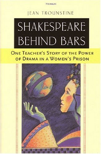 Shakespeare Behind Bars One Teacher's Story of the Power of Drama in a Women's Prison  2004 edition cover