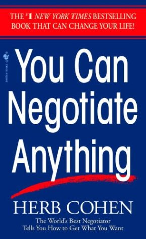 You Can Negotiate Anything The World's Best Negotiator Tells You How to Get What You Want N/A 9780553281095 Front Cover