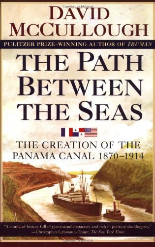 Path Between the Seas The Creation of the Panama Canal, 1870-1914  1977 9780671244095 Front Cover