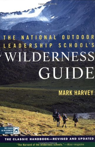 National Outdoor Leadership School's Wilderness Guide The Classic Handbook  1999 (Revised) edition cover
