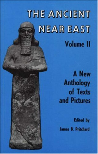 Ancient near East - A New Anthology of Texts and Pictures   1976 edition cover