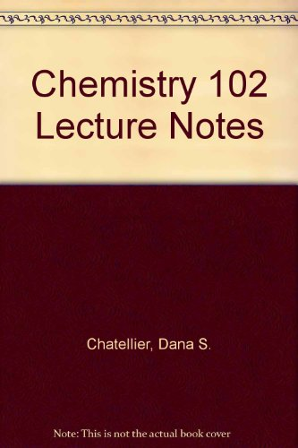 Chemistry 102 Lecture Notes  Revised  9780757515095 Front Cover