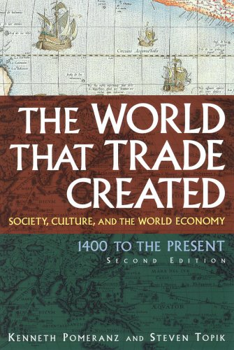 World That Trade Created Society, Culture, and the World Economy, 1400 to the Present 2nd 2006 edition cover