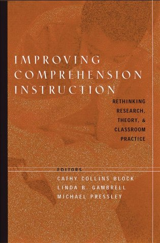 Improving Comprehension Instruction Rethinking Research, Theory, and Classroom Practice  2002 edition cover