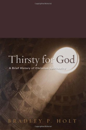 Thirsty for God A Brief History of Christian Spirituality 2nd 2005 (Revised) 9780800637095 Front Cover