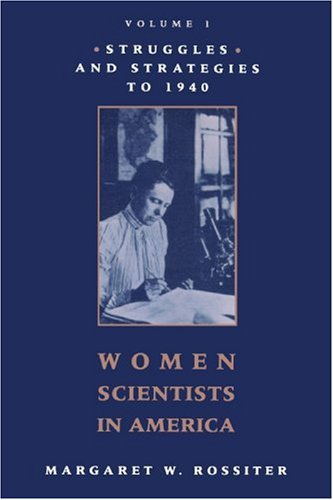Women Scientists in America Struggles and Strategies to 1940  1995 (Reprint) edition cover