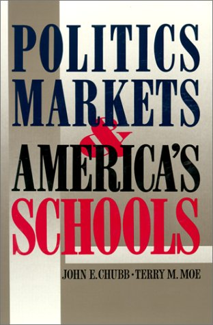 Politics, Markets, and America's Schools  N/A edition cover