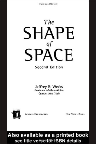 Shape of Space How to Visualize Surfaces and Three-Dimensional Manifolds 2nd 2001 (Revised) edition cover