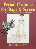 Period Costume for Stage and Screen Patterns for Women's Dress, 1800-1909  1991 edition cover