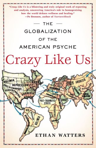 Crazy Like Us The Globalization of the American Psyche N/A 9781416587095 Front Cover