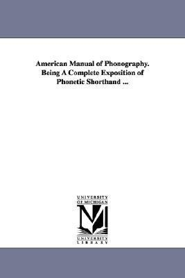 American Manual of Phonography Being a Complete Exposition of Phonetic Shorthand N/A edition cover