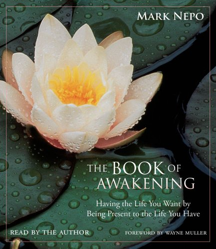 The Book of Awakening: Having the Life You Want by Being Present to the Life You Have  2011 edition cover