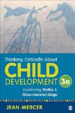 Thinking Critically about Child Development Examining Myths and Misunderstandings 3rd 2016 9781483370095 Front Cover