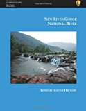 New River Gorge National River Administrative History  N/A 9781484162095 Front Cover