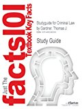 Studyguide for Criminal Law by Thomas J. Gardner, ISBN 9781133171195  11th 9781490242095 Front Cover