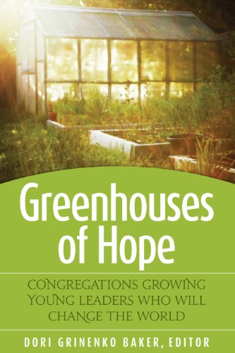 Greenhouses of Hope Congregations Growing Young Leaders Who Will Change the World  2010 edition cover