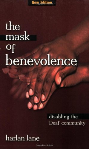Mask of Benevolence Disabling the Deaf Community  1999 (Revised) edition cover