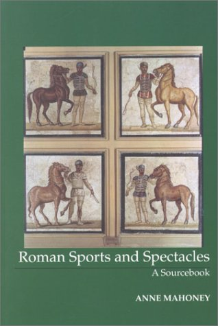 Roman Sports and Spectacles A Sourcebook  2002 9781585100095 Front Cover