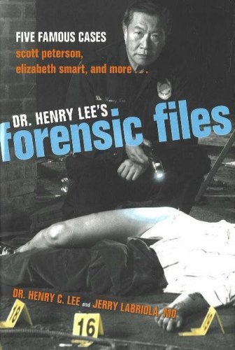 Dr. Henry Lee's Forensic Files Five Famous Cases Scott Peterson, Elizabeth Smart, and More...  2006 edition cover
