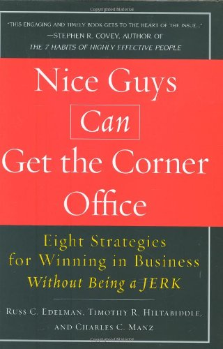 Nice Guys Can Get the Corner Office Eight Strategies for Winning in Business Without Being a Jerk  2008 edition cover