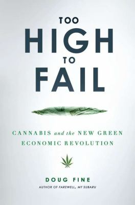 Too High to Fail Cannabis and the New Green Economic Revolution  2012 edition cover