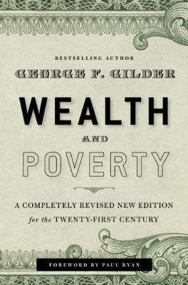 Wealth and Poverty A New Edition for the Twenty-First Century  2012 (Revised) edition cover