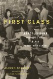 First Class The Legacy of Dunbar, America's First Black Public High School  2013 edition cover
