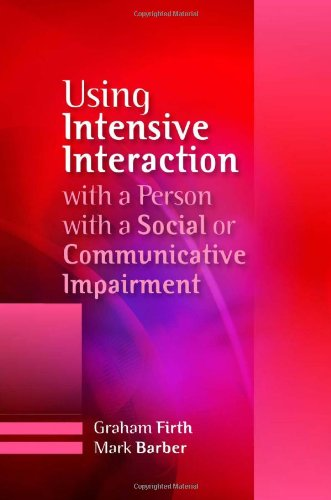 Using Intensive Interaction with a Person with a Social or Communicative Impairment   2010 9781849051095 Front Cover