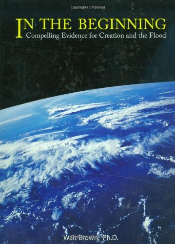 In the Beginning Compelling Evidence for Creation and the Flood 8th 2008 (Revised) edition cover