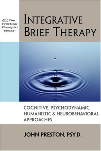 Integrative Brief Therapy Cognitive, Psychodynamic, Humanistic, and Neurobehavioral Approaches  2009 edition cover