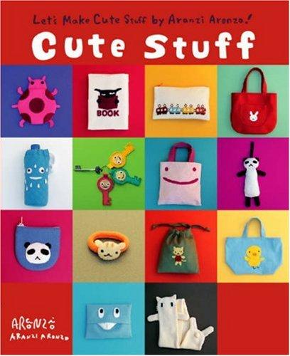 Aranzi Cute Stuff   2008 9781934287095 Front Cover