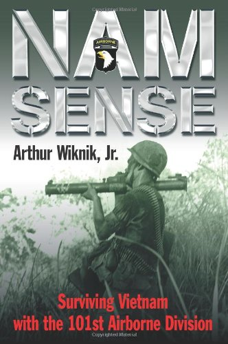 Nam Sense Surviving Vietnam with the 101st Airborne Division N/A 9781935149095 Front Cover