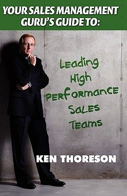 Your Sales Management Guru's Guide to Leading High-Performance Sales Teams N/A 9781935602095 Front Cover