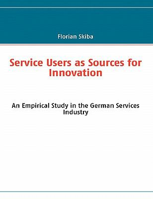 Service Users As Sources for Innovation  N/A 9783842326095 Front Cover