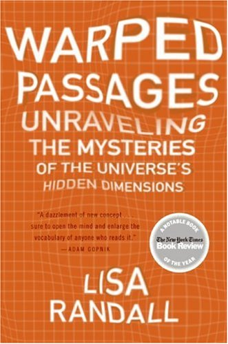 Warped Passages Unraveling the Mysteries of the Universe's Hidden Dimensions N/A edition cover