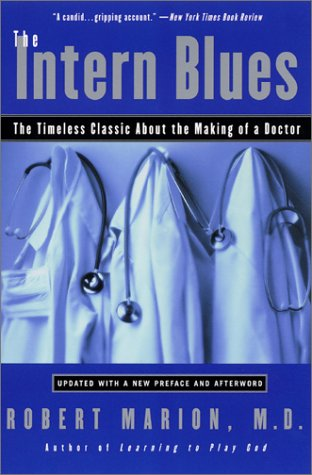Intern Blues The Timeless Classic about the Making of a Doctor 2nd 2001 edition cover