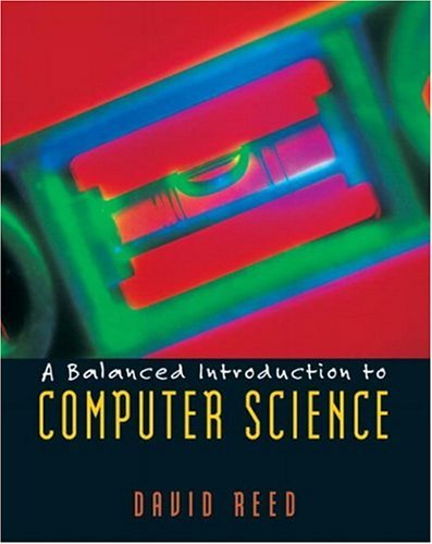 Balanced Introduction to Computer Science   2005 9780130467096 Front Cover