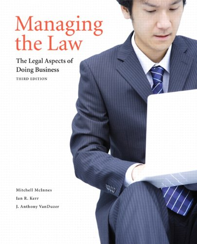 Managing the Law The Legal Aspects of Doing Business 3rd 2011 9780135123096 Front Cover
