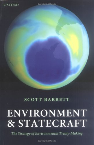 Environment and Statecraft The Strategy of Environmental Treaty-Making  2005 9780199286096 Front Cover